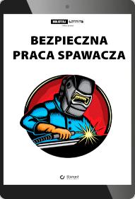 Bezpieczna praca spawacza (e-book)