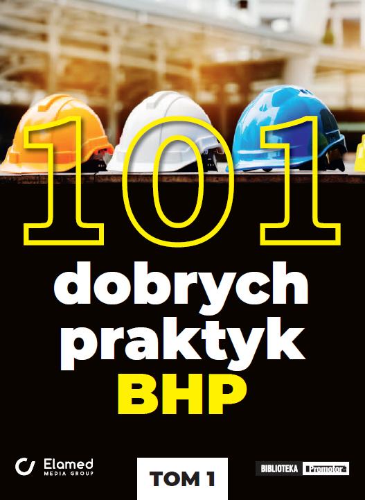 101 dobrych praktyk BHP (wydanie albumowe)