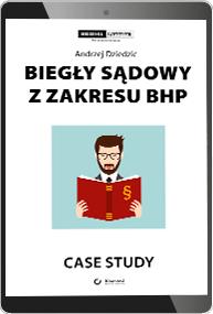 Biegły sądowy z zakresu BHP. Case study (e-book)